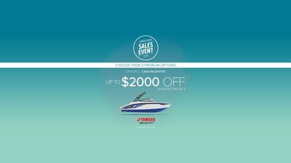 Yamaha Boats - Perfect Choice Sales Event - $2000 Off
